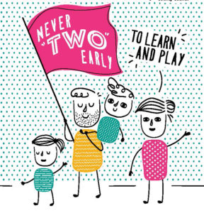 """Never """"two"""" early to learn and play"""